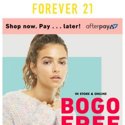 [FOREVER 21] Whoa! BOGO FREE just for you!