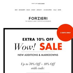 [Forzieri] 3 days only | Extra 10% Off Wow! SALE