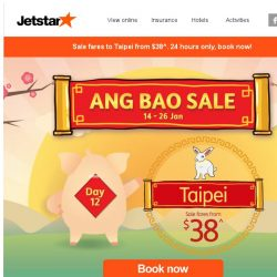 [Jetstar] 💰 Last day of Ang Bao Sale! Sale fares from $38^ to Taipei, book now.