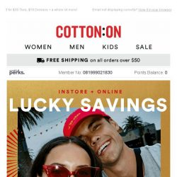 [Cotton On] These lucky SAVINGS won't last long 👉