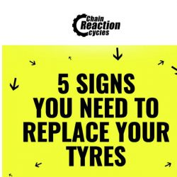 [Chain Reaction Cycles] Good Rubber: Time to Replace your Tyres?