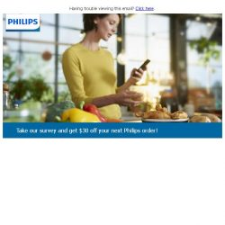 [PHILIPS] Take our short survey and get $30 off your next order!