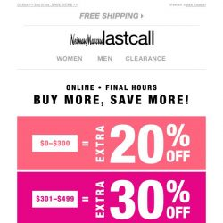 [Last Call] FINAL HOURS: up to 40% off ENTIRE PURCHASE