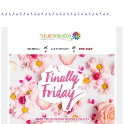 [Floweradvisor] Finally Friday and you missed Valentine's day? Better late than sorry!