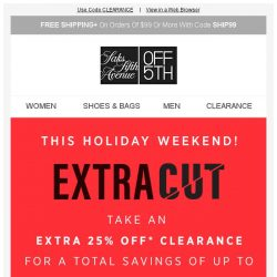 [Saks OFF 5th] Up to 85% off clearance-now this is the Extra Cut to shop!