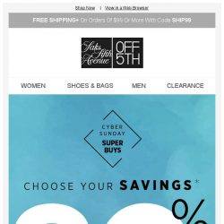[Saks OFF 5th] The price is so right: Choose your savings (up to 80% off)