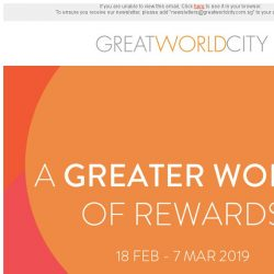 [Great World City]  A Greater World of Rewards at Great World City (18 Feb - 7 Mar 2019)
