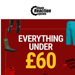 [Chain Reaction Cycles] Everything under £60!