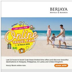[Berjaya Hotels & Resorts EDm] [ Only 24Hrs left 🕒 ] Last Call for Online Travel Fair!