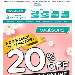 [Watsons] 15 – 17 Mar! 20% Off Storewide  & more!