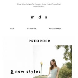 [MDS] 5 New Styles, Available For Preorders Online! 😍