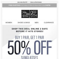 [Saks OFF 5th] Saks Fifth Avenue on your mind? + BOGO 50% off sunglasses...your eyes are NOT deceiving you!