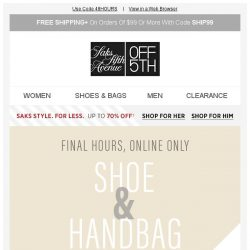 [Saks OFF 5th] Hello, new shoes & bags ⃒ Goodbye, extra 25% off + We picked styles just for YOU!