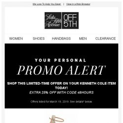 [Saks OFF 5th] Savings alert for your Kenneth Cole item: Extra 25% Off With Code 48hours!