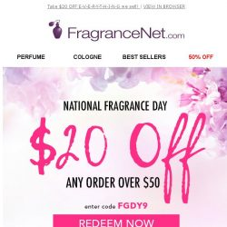 [FragranceNet] Happy National Fragrance Day! Celebrate with an EXTRA $20 OFF!