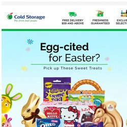 [Cold Storage]  Have yourself a wholesome Easter with Sweet Treats & Organic produce! 