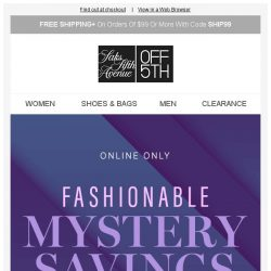 [Saks OFF 5th] Your Sanctuary item is waiting! + What will your mystery deal reveal?