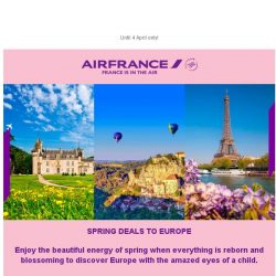 [AIRFRANCE] Spring is there, deals are shining on Europe!
