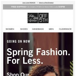 [Saks OFF 5th] Up to 70% off is in full spring... + SPECIAL DELIVERY: Schutz & More!