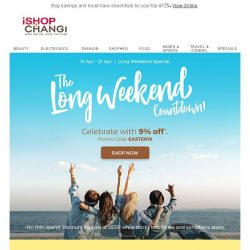 [iShopChangi]  Flash sale alert  Take 9% off for the long weekend!