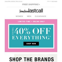 [Last Call] Extra 40% off the brands you love