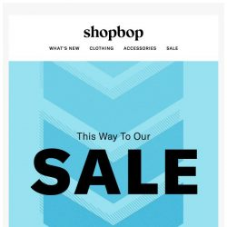 [Shopbop] Looking for our SALE? Right this way…