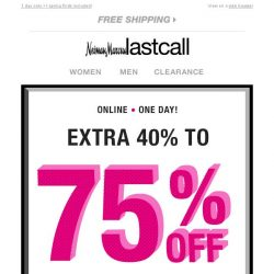 [Last Call] AHEM! You've been selected for an extra 40%–75% off women's apparel