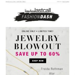 [Last Call] It's a BLOWOUT: up to 60% off JEWELRY