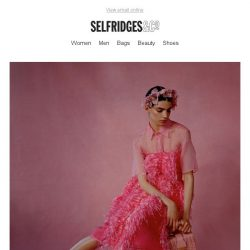 [Selfridges & Co] Time to get dressed up
