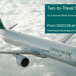 Cathay Pacific: Two-to-Travel Supersaver Economy Class Fares to Asia & North America from SGD228!