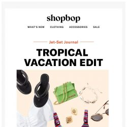 [Shopbop] Your tropical vacation packing list