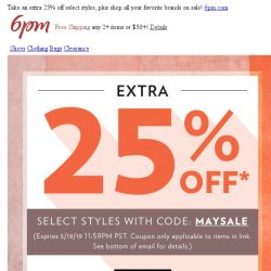 [6pm] Extra 25% off Coupon + Big Brand Sale today!