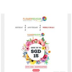 [Floweradvisor] Save up to SGD 15 with your promo code and this week Insider Deals!