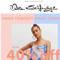 [Miss Selfridge] LAST CHANCE for up to 40% off EVERYTHING!