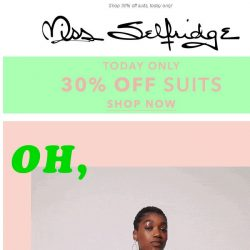 [Miss Selfridge] And we're off to the races 