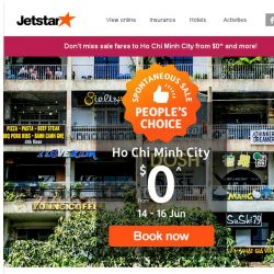 [Jetstar] ⏳ Ends tonight! Book $0^ to Ho Chi Minh City or other Spontaneous Sale fares now.