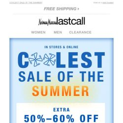 [Last Call] Going on now: extra 30%–60% off everything