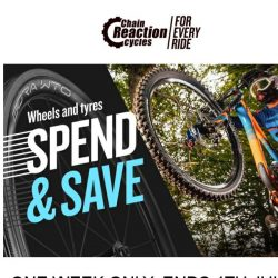 [Chain Reaction Cycles] Limited Time Only: Wheels and Tyres Spend & Save!