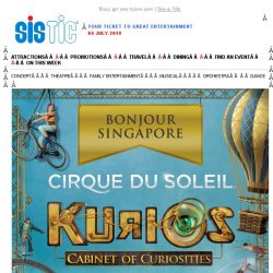 [SISTIC]  OPENS TOMORROW  KURIOS by Cirque du Soleil!