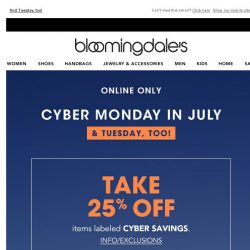 [Bloomingdales] It's Cyber Monday in July! Take 25% off