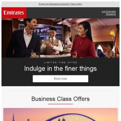 [Emirates] Indulge in the finer things. Fly from just SGD 2909 return*