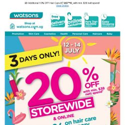 [Watsons] FRI-NALLY! Storewide 20% OFF! 3 days only! Additional 10% OFF haircare category