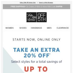 [Saks OFF 5th] Not a typo: up to 80% OFF is ON + We picked styles just for YOU!