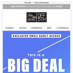 [Saks OFF 5th] Exclusive Early Access: Take up to an Extra 40% off