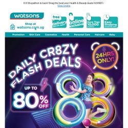 [Watsons] ⚡DAILY CR8ZY FLASH DEALS⚡Up to 80%  OFF!