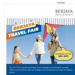 [Berjaya Hotels & Resorts EDm] Berjaya Travel Fair With Offers Up To 65% Off!