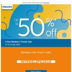 [PHILIPS] : Save up to 50%*, for 3 days only!