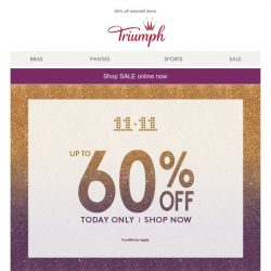 [Triumph] Check out our 11.11 sale now. Up to 60% Off!