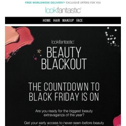 [lookfantastic] Say what? Black Friday SALE   Join the waitlist for the greatest sale!
