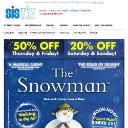 [SISTIC] ☃Save 50%* for The Snowman TONIGHT & TOMORROW or 20%^ for all Weekend Shows!☃